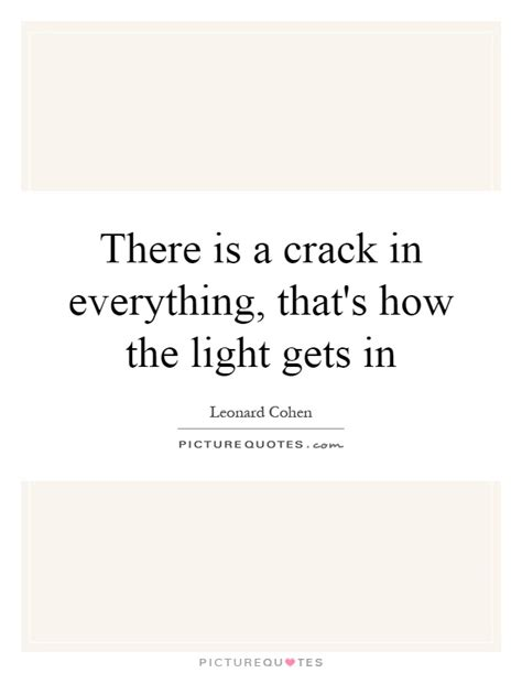 how the light gets in there is a in everything that s how the light gets