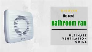 Buy The Best Bathroom Fan  Ultimate Bathroom Ventilation