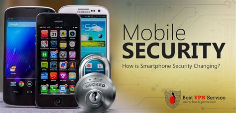 smartphone security mobile security how is smartphone security changing