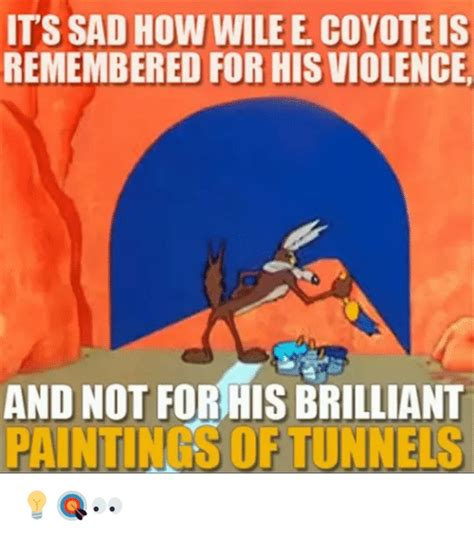 Wile E Coyote Meme - 25 best memes about wile e coyote wile e coyote memes