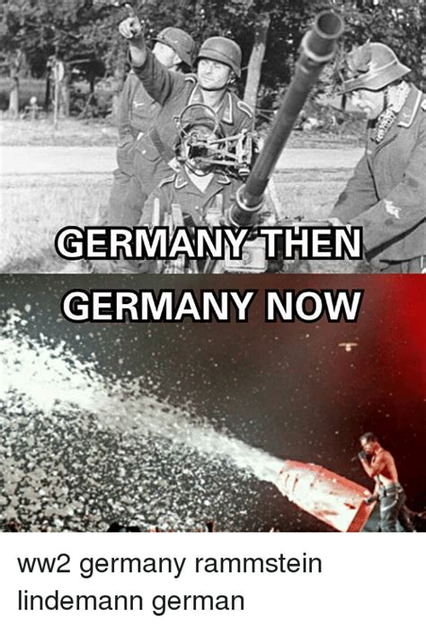Germany Meme - germany then germany now ww2 germany rammstein lindemann german meme on sizzle