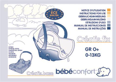 notice siege auto bebe confort iseos mode d 39 emploi bebe confort creatis fix siège auto