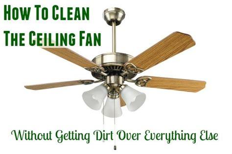 how to fix my ceiling fan ceiling fan cleaning 101 home ec 101