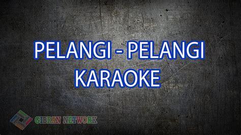 Terdapat sekitar 10 pencarian lagu yang dapat anda download dan dengarkan. Download Pelangi Pelangi Karaoke Mp3 Mp4 3gp Flv   Download Lagu Mp3 Gratis