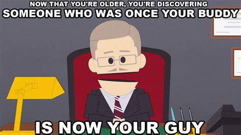 Funny South Park Memes - canadian prime minister s wise words on discovering buddy is now your guy on south park