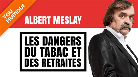 ALBERT MESLAY - Les dangers du tabac et de la retraite ...