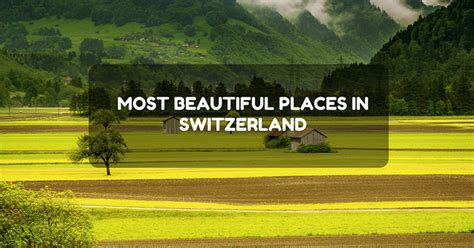 7 Most Beautiful Places In Switzerland Europe Easy