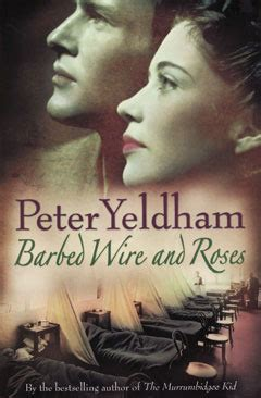 barbed wire  roses  peter yeldham reviews