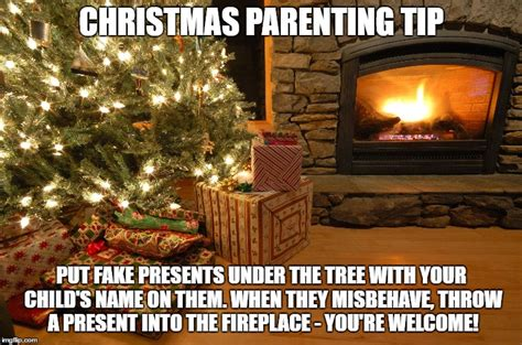 Fireplace Meme - christmas parenting tip imgflip