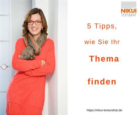 Fünf Tipps, Wie Sie Ihr Thema Finden  Nikui Text & Rat