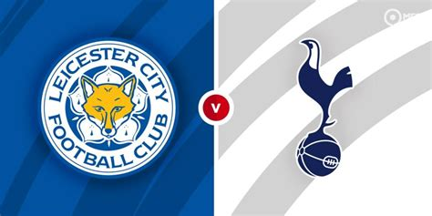 Leicester City vs Tottenham Hotspur Prediction and Betting ...