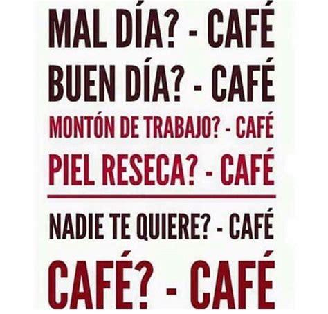 Cafe Memes - memes que solo quienes no pueden vivir sin caf 233 entender 225 n im 225 genes taringa