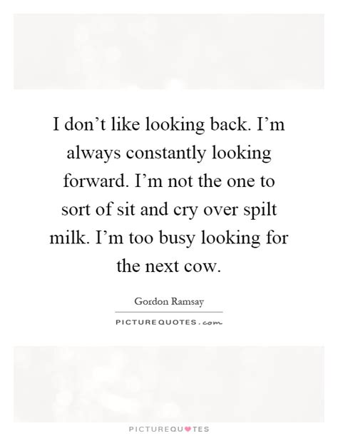 Im Not Looking Back Quotes
