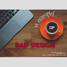 11 Examples Of Bad Design Lucidpress