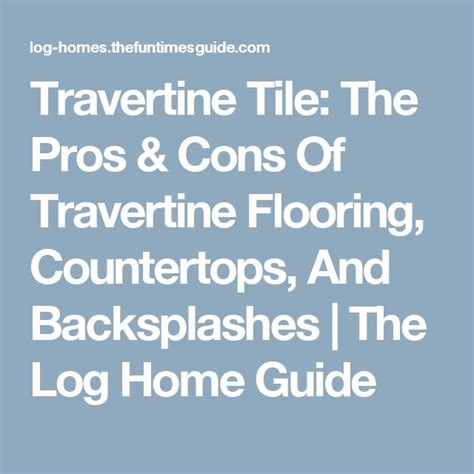 travertine tile pros and cons travertine tile backsplash pros and cons