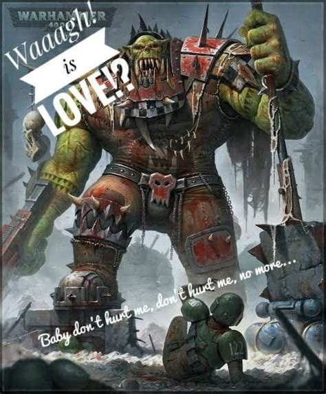 waaagh my first contribution for orktober 40 000 memes warhammer 40k memes image fun funny