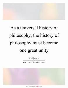 As a universal ... History Of Philosophy Quotes