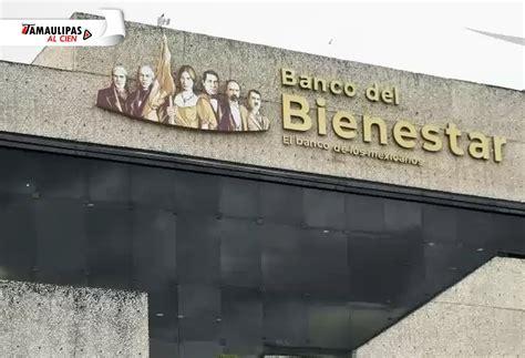 Banco del Bienestar Archives - Tamaulipas al cien
