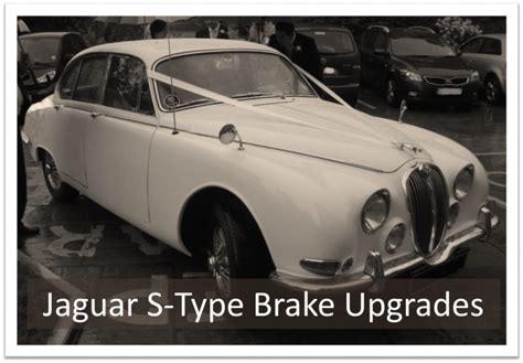 Jaguar S-type Brake Upgrades (early Cars)