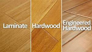 hardwood vs laminate vs engineered hardwood floors what With what is the difference between laminate and engineered flooring