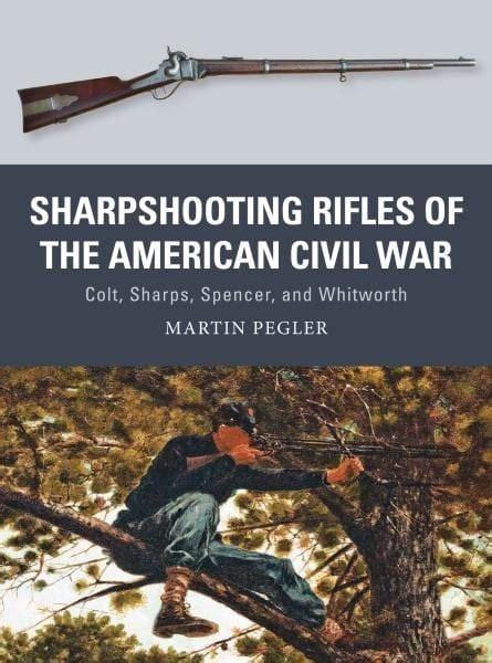 sharpshooting rifles   american civil war osprey