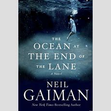 'the Ocean At The End Of The Lane' By Neil Gaiman The Book We're Talking About