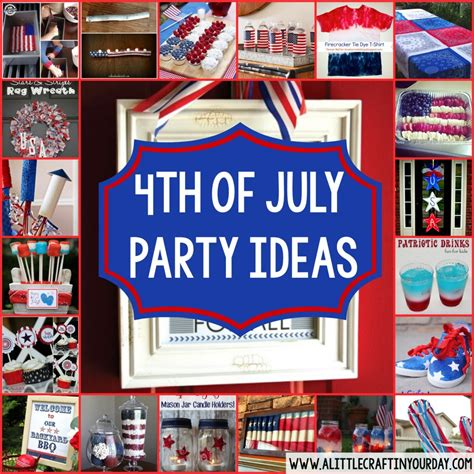 4th of july celebration ideas 23 4th of july party ideas a little craft in your day