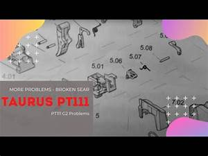 Problem 1 Repair Taurus Pt111 G2 Millennium Follow Up