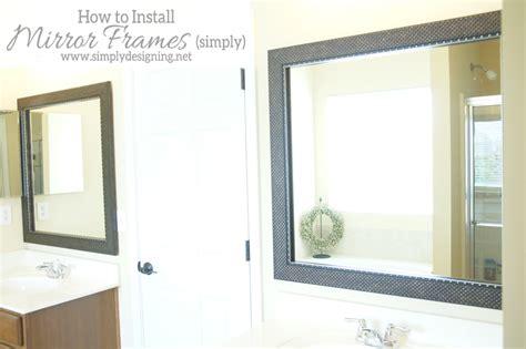Install Bathroom Mirror by How To Install A Bathroom Mirror Frame The
