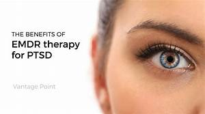 Emdr Therapy For Ptsd And Its Benefits