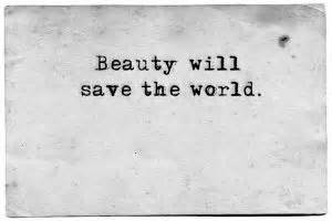 Dostoevsky Quotes Beauty Will Save The World