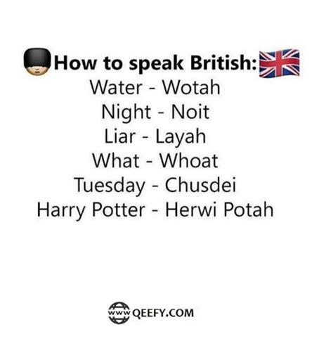 25+ Best Memes About How To Speak British  How To Speak British Memes
