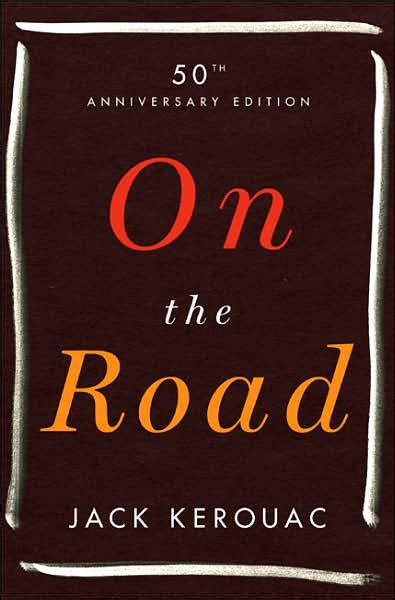 Best Kerouac Books Ovrelia S Notes In The Margin On The Road By Kerouac