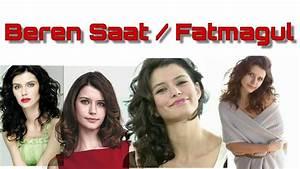 Fatmagul | Beren Saat | Turkish Actress | must Watch - YouTube