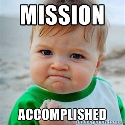 Mission Accomplished Meme - mission accomplished funny www pixshark com images galleries with a bite