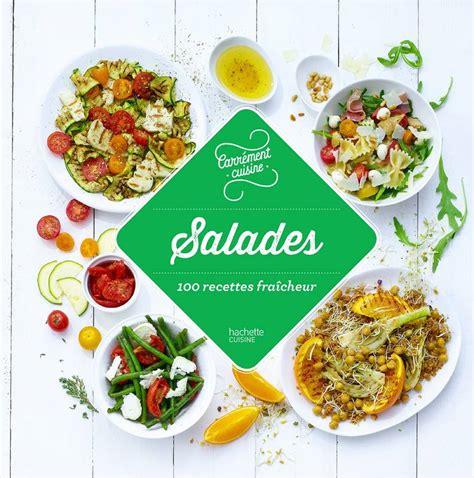 hachette pratique cuisine livre salades 100 recettes fraîcheur collectif hachette