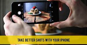 Food Photography: Tips & Apps to Take Better Shots with your Iphone - ISO 1200 | Photography ...