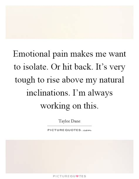 Emotional Pain Quotes & Sayings  Emotional Pain Picture. Motivational Quotes About College. Inspiring Quotes Jrr Tolkien. Quotes You Ve Been Hurt. Encouragement Quotes Boyfriend. Christmas Quotes Eating. Movie Quotes 2015. Family Quotes The Godfather. Bible Quotes Gifts