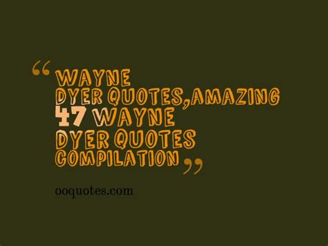 wayne dyer quotes compilation