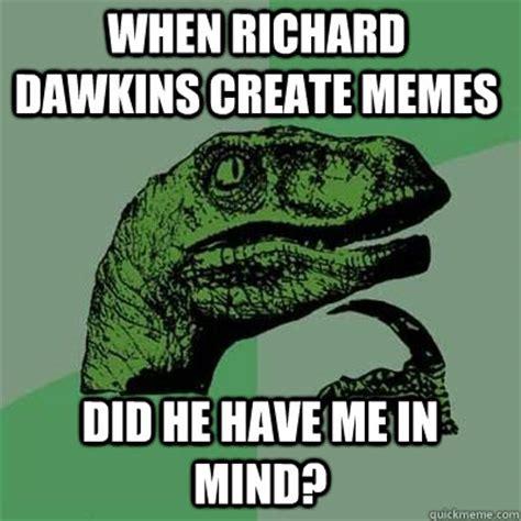 Memes Dawkins - when richard dawkins create memes did he have me in mind philosoraptor