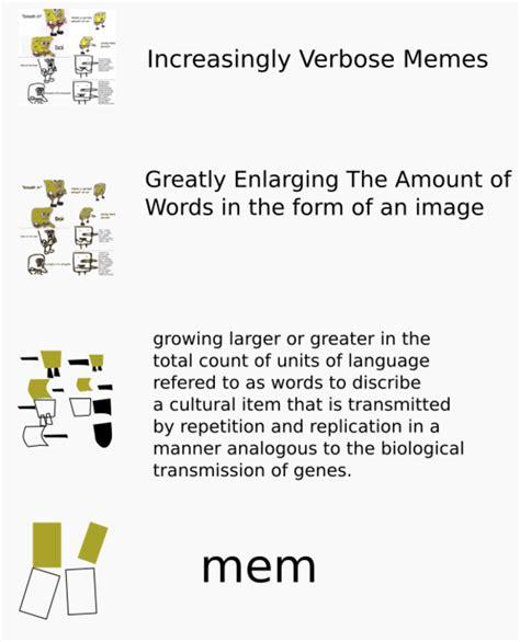 Increasingly Verbose Memes - increasingly verbose memes of increasingly verbose memes increasingly verbose memes know