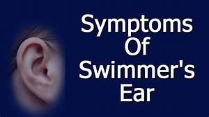 Symptoms Of Swimmer U0026 39 S Ear
