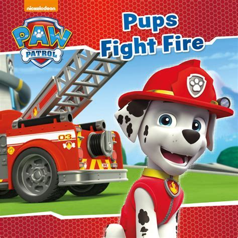 Paw Patrol Story Book   Pups Fight Fire   Kids Books