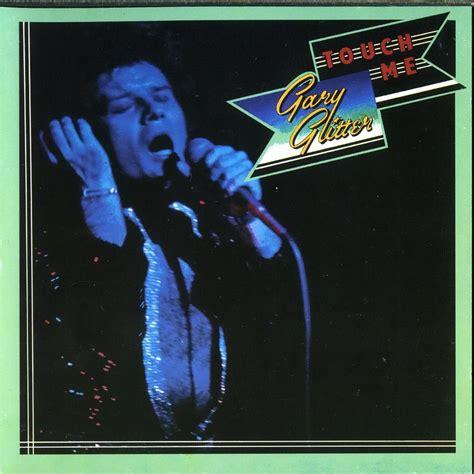 gary glitter cover touch me gary glitter mp3 buy full tracklist