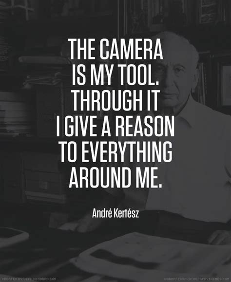 andre kertesz photographer quote photography quotes