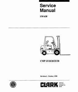 Clark Cmp 15  18  20  25  30 Sm638 Service Manual Pdf