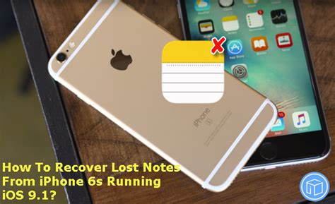how to recover lost notes on iphone how to recover lost notes from iphone 6s running ios 9 1