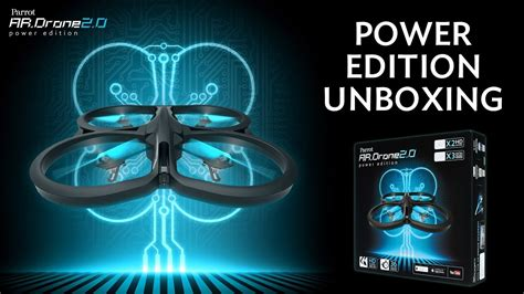 unboxing parrot ardrone  power edition youtube