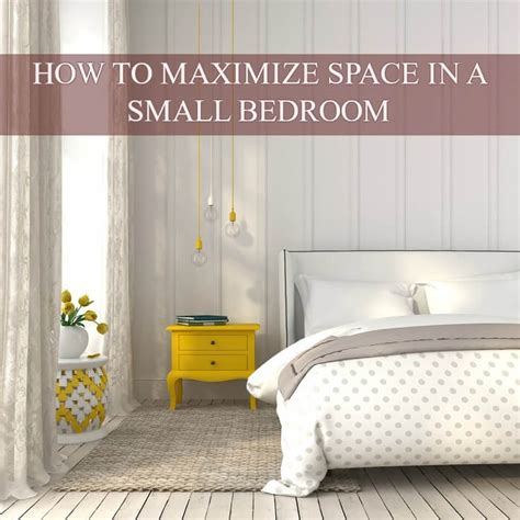 tips    maximize space   small bedroom