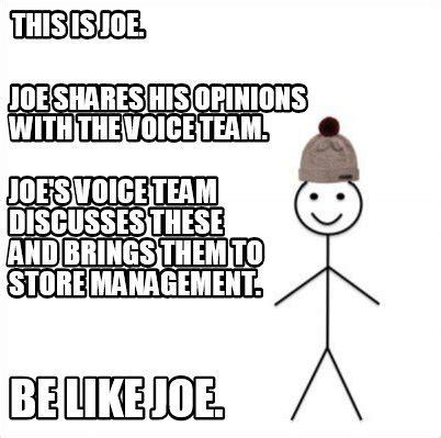 This Is Meme - meme creator this is joe be like joe joe shares his opinions with the voice team joe s v